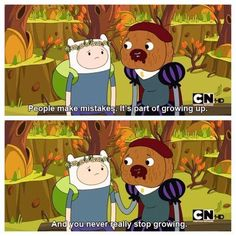 Adventure time quotes - People make mistakes People Make Mistakes, Making Mistakes, Adventure Time Quotes, Adventure Time Theories, Life Adventure, Adventure Movies, Abenteuerzeit Mit Finn Und Jake, Adveture Time, Land Of Ooo