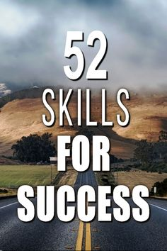 The 52 Essential Skills You Need For Success In Business And Life