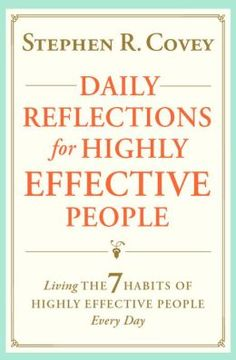 Daily Reflections for Highly Effective People: Living The Seven Habits of Highly Successful People Every Day