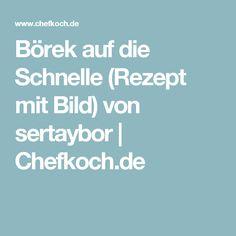 Börek auf die Schnelle (Rezept mit Bild) von sertaybor | Chefkoch.de