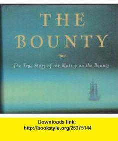 Bounty - True Story Of The Mutiny On The Bounty (9780641632662) Caroline Alexander , ISBN-10: 0641632665  , ISBN-13: 978-0641632662 ,  , tutorials , pdf , ebook , torrent , downloads , rapidshare , filesonic , hotfile , megaupload , fileserve