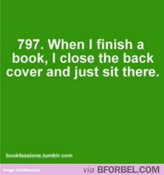 Every time I finish an AMAZING book…