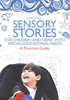 Sensory Stories for Children and Teens With Special Educational Needs: A…