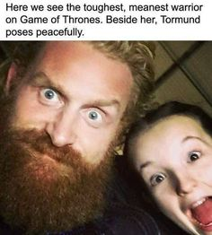 Tormund and Lyanna selfie, Game of Thrones.I LOVE these two in Game of Thrones! Memes Humor, Got Memes, Funny Memes, Hilarious, Funny Humour, Game Of Thrones Cast, Game Of Thrones Quotes, Game Of Thrones Funny, Jon Snow