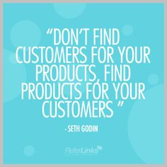 Don't find customers for your products, find products for your customers' - Seth Godin Online marketing, Marketing, Quote Seth Godin, Sales Motivation, Business Motivation, Business Quotes, Quotes Motivation, Motivation Inspiration, Daily Inspiration, Business Tips, Successful Entrepreneurs Quotes
