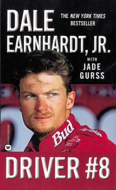 Driver #8 - Dale Jr. with Jade Gurss  I've read it at least 4 times