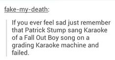 Its funny how I'm a Fall Out Boy fangirl and just found this out.<<<it's true! I think he was at a party or something and they forced him up there and he failed. Can't remember the song. Emo Bands, Music Bands, Patrick Stump, Band Memes, Panic! At The Disco, Music Stuff, Music Things, Trap, Pop Punk