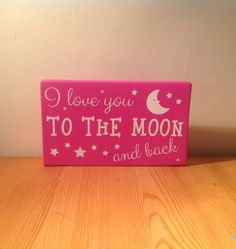 """Chunky freestanding wooden plaque/sign """"I love you to the moon and back"""""""