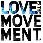 Love is the movement