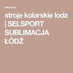 stroje kolarskie lodz | SELSPORT SUBLIMACJA ŁÓDŹ
