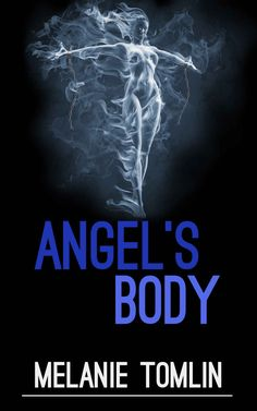 Weekly Fantasy Fix: Special Feature: Angel's Body (Book 4) – Melanie T...