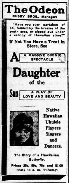 https://flic.kr/p/uhuPNL About Daughter of the Sun Graham guardian, January 16, 1920 http://chroniclingamerica.loc.gov/lccn/sn95060914/1920-01-16/ed-1/seq-1/  Daughter of the Sun 5 (picture) Evening times-Republican, January 16, 1919 http://chroniclingamerica.loc.gov/lccn/sn85049554/1919-01-16/ed-1/seq-7/  Hawaii Digital Newspaper Project http://hdnpblog.wordpress.com/