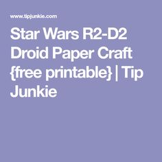 Star Wars R2-D2 Droid Paper Craft {free printable} | Tip Junkie