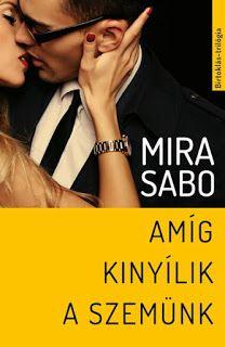 Adri könyvmoly könyvei: Mira Sabo: Amíg kinyílik a szemünk Reading Lists, Books, Movies, Movie Posters, Products, Libros, Film Poster, Films, Popcorn Posters