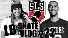 LB SKATE VLOG #22 - MONICA TORRES NO SLS + AFONTE... TIAGO LEMOS - SKATE