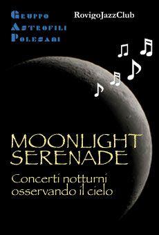 Moonlight Serenade Concerti notturni osservando il cielo. sab.2 e 9 agosto 2014 ore 22.00 Osservatorio Astronomico  Rovigo (RO)