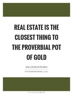Real Estate Quotes & Sayings Real Estate Picture Quotes Real Estate Pictures, Real Estate Quotes, Real Estate Humor, Real Estate Tips, Selling Real Estate, Real Estate Sales, Real Estate Investing, Real Estate Marketing, Investing Apps