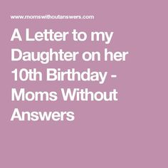 A Letter to my Daughter on her 10th Birthday - Moms Without Answers