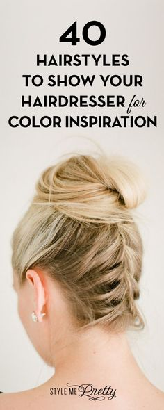 40 Hairstyles To Show Your Hairdresser for Color Inspiration