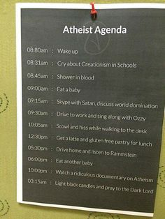 Funny Atheist Agenda Picture - Wake up - Cry about Creationism in Schools. Light black candles and pray to the Dark Lord. Atheist Quotes, Atheist Humor, Religious Humor, Atheist Beliefs, Crazy Funny Pictures, Funny Pics, Athiest, Anti Religion, Good Sources Of Protein