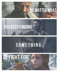 No matter what you keep finding something to fight for. #LoU #LastofUs #NaughtyDog