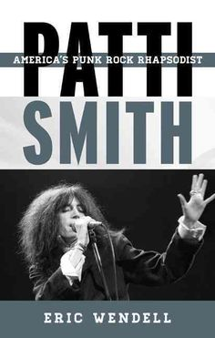 Patti Smith: America's Punk Rock Rhapsodist (Hardcover)