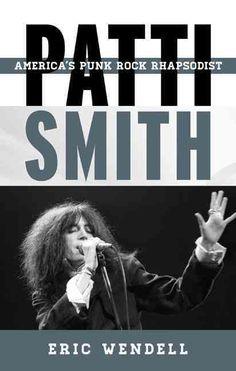 Patti Smith: America's Punk Rock Rhapsodist (Hardcover)