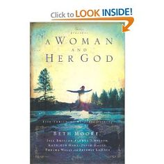 Beth Moore - A Woman & Her God.. wanna read this!
