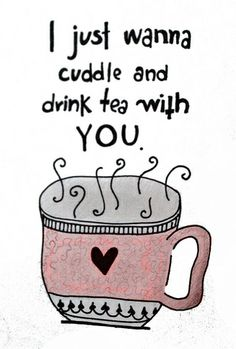 Cuddles and tea = heaven
