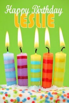 Happy Birthday LESLIE!!!!!