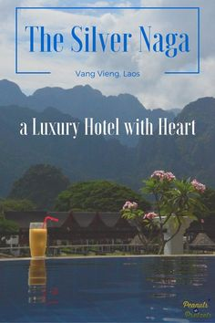 The Silver Naga - a Luxury Hotel in Laos With Heart. & Unforgettable Views - Peanuts or Pretzels