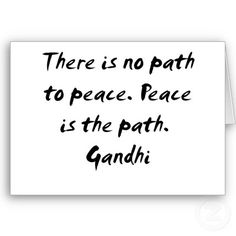 Peace is the path.