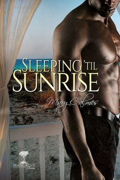 ARC Review: Sleeping 'Til Sunrise by Mary Calmes – Under the Covers Book Blog
