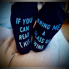 Bring Me A Glass Of Wine Humorous Socks!  If You Can Read This Bring Me A Glass…
