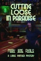 Cutting Loose in Paradise by Mary Jane Ryals