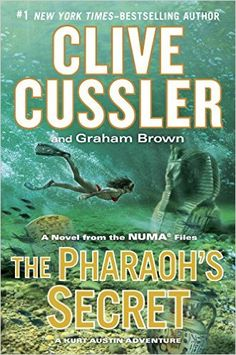 The Hardcover of the The Pharaoh's Secret: A Kurt Austin Adventure (NUMA Files Series) by Clive Cussler, Graham Brown Clive Cussler Books, Graham Brown, Thing 1, Fiction Books, Pulp Fiction, New York Times, Ny Times, Book Lists, Free Books
