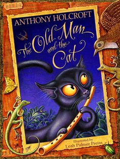 """The Old Man and the Cat"" by Anthony Holcroft - Illustrated by Leah Palmer Preiss - Book cover"