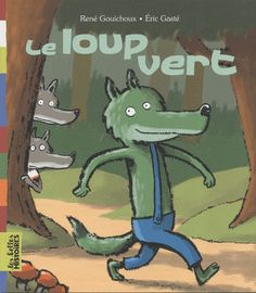 LE LOUP VERT - La classe de Corinne Wolf, Preschool Colors, Album Jeunesse, French Resources, Impressionist Artists, Alphabet And Numbers, Illustrations, Teaching French, Book Cover Design