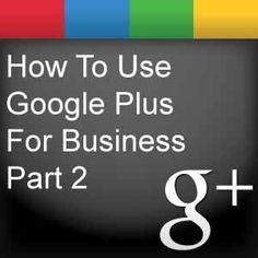 how to use google plus for business part 2  - epublicitypr.com