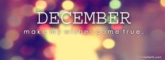 December Make My Wishes Come True Facebook Cover