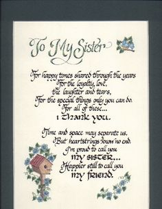 Sisters and Daughters Gallery Sister Friend Quotes, Sister Poems, Best Friends Sister, Love My Sister, Dear Sister, Poems For Sisters, Sister Sayings, Sister Cards, Friend Poems