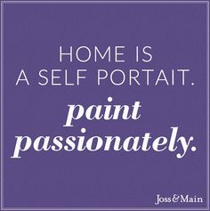 We love this quote for first time home owners. I can imagine it on a canvas hanging in the entryway!
