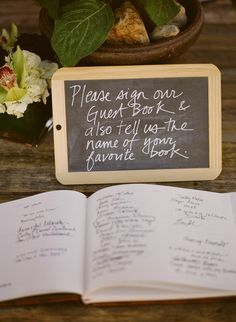 Okay I like the favorite book idea, but I don't want a guest book ... thoughts? Like something more usable/decorative... dare I say bookish?