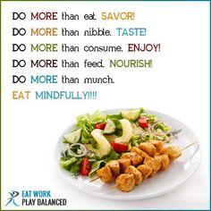 ARE YOU EATING MINDFULLY ?????? #eatworkplaybalanced #Balancewithfood