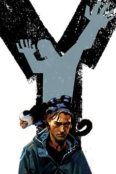 Y: The Last Man  Amazing graphic novel about what would happen if every male on Earth died except one.