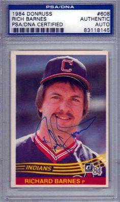 Rich Barnes Autographed 1984 Donruss Card PSA/DNA Slabbed #83118145 . $59.00. This is a 1984 Donruss card that has been hand signed by Rich Barnes. It has been authenticated and slabbed by PSA/DNA.