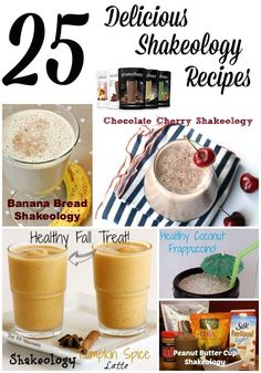 25 Delicious Shakeology Recipes (Shakeology is a brand of meal replacement protein powder)