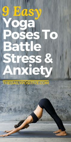 9 Easy Yoga Poses To Battle Stress & Anxiety via @DailyPoz