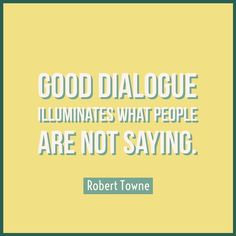 Quotable - Robert Towne