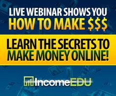 Don't struggle any longer with how to make money online!  Attend this webinar to learn the secrets now!